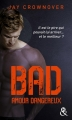 Couverture Bad, tome 2 : Amour dangereux Editions Harlequin (FR) 2016