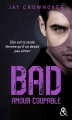 Couverture Bad, tome 3 : Amour coupable Editions Harlequin 2016