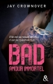 Couverture Bad, tome 4 : Amour immortel Editions Harlequin 2017