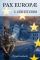 Couverture Pax Europae, tome 1 : Certitudes Editions Autoédité 2015