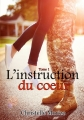 Couverture L'instruction du coeur, tome 1 Editions Autoédité 2013