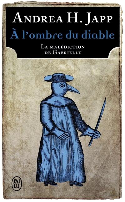 Couverture La malédiction de Gabrielle, tome 2 : A l'ombre du diable