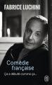 Couverture Comédie française : Ca a débuté comme ça... Editions J'ai Lu 2017