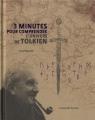 Couverture 3 minutes pour comprendre l'univers de Tolkien / Tolkien en 3 minutes : La vie, l'oeuvre et l'influence de l'écrivain culte de fantasy Editions Le courrier du livre (3 minutes pour comprendre) 2013
