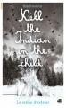 Couverture Kill the indian in the child Editions Oskar (Société) 2017