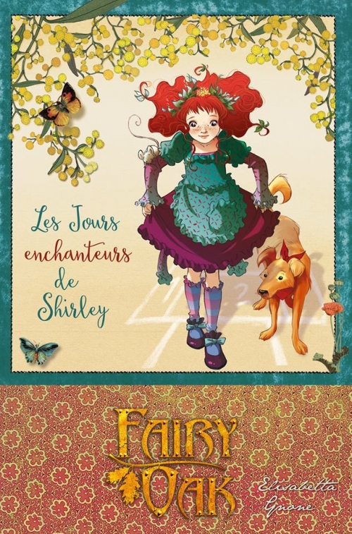 Couverture Fairy Oak : Les quatre mystères, tome 2 : les jours enchanteurs de Shirley