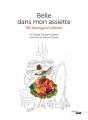 Couverture Belle dans mon assiette : Ma beautyfood attitude Editions Cherche Midi (Documents et Guides) 2017