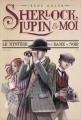 Couverture Sherlock, Lupin & moi, tome 1 : Le mystère de la dame en noir Editions France Loisirs 2017