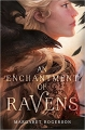 Couverture An enchantment of ravens Editions McElderry 2017