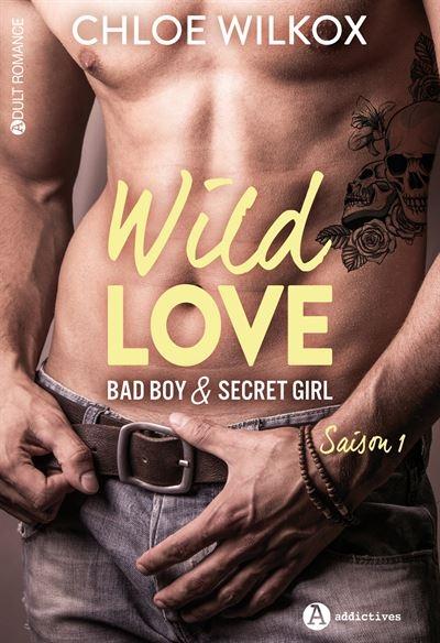 Couverture Wild love : Bad boy & secret girl, intégrale, tome 1