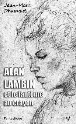 Couverture Alan Lambin et le fantôme au crayon