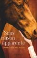 Couverture Sans raison apparente Editions Pygmalion 2017