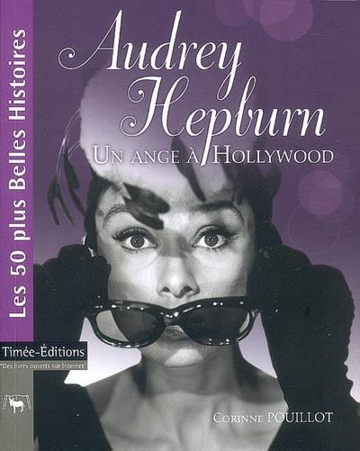 Couverture Audrey Hepburn : Un ange à Hollywood