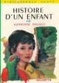 Couverture Histoire d'un enfant / Le petit Chose : Histoire d'un enfant / Le petit Chose Editions Hachette (Bibliothèque verte) 1960