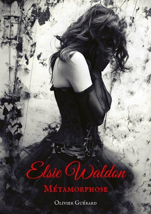 Couverture Elsie Waldon, tome 1 : Métamorphose