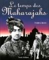 Couverture Le temps des Maharajahs Editions Timée 2007