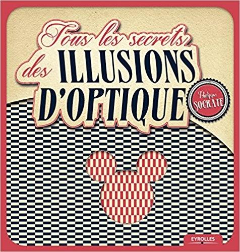 Couverture Tous les secrets des illusions d'optique