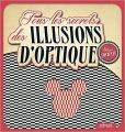 Couverture Tous les secrets des illusions d'optique Editions Eyrolles 2017