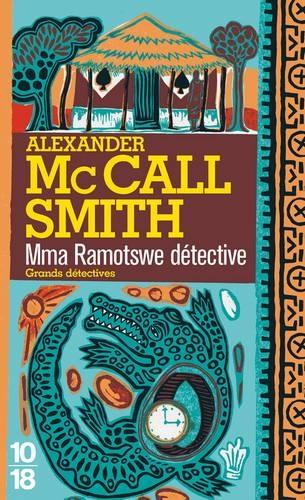 Couverture Les Enquêtes de Mma Ramotswe, tome 01 : Mma Ramotswe détective