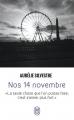 Couverture Nos 14 novembre Editions J'ai Lu (Récit) 2017