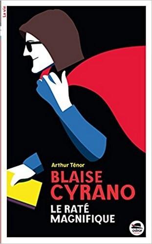Couverture Blaise Cyrano : Le raté magnifique