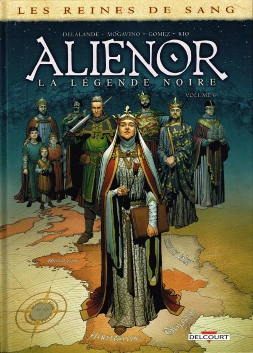Couverture Les reines de sang : Aliénor : La légende noire, tome 6