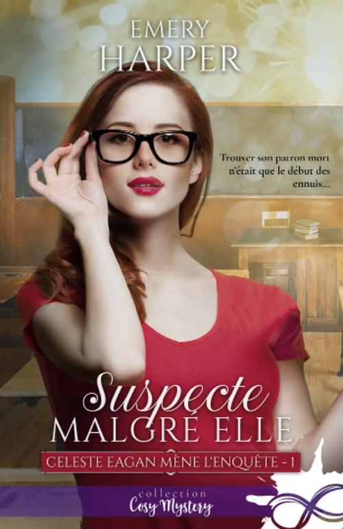Couverture Celeste Eagan mène l'enquête, tome 1 : Suspecte malgré elle