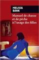 Couverture Manuel de chasse et de pêche à l'usage des filles Editions Rivages (Poche) 2014