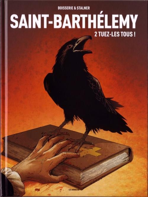 Couverture Saint-Barthélemy, tome 2 : Tuez-les tous !