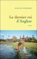 Couverture Le dernier roi d'Angkor Editions Grasset 2010