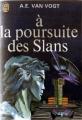 Couverture À la poursuite des Slans Editions J'ai lu 1975