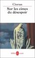 Couverture Sur les cimes du désespoir Editions Le Livre de Poche (Biblio essais) 2007