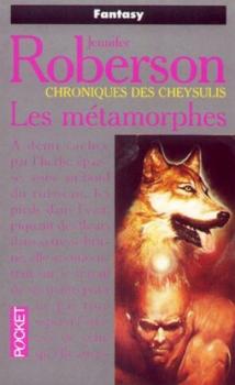 Couverture Chroniques des Cheysulis, tome 1 : Les métamorphes