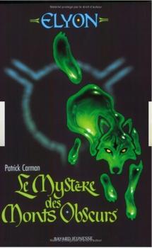 Couverture Elyon / La Contrée d'Élyon, tome 1 : Le Mystère des Monts Obscurs / Le Secret des collines interdites