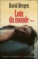 Couverture Loin du monde Editions Albin Michel (Terres d'Amérique) 2010