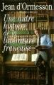 Couverture Une autre histoire de la littérature française, tome 1 Editions France Loisirs 1998