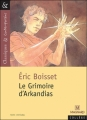 Couverture Arkandias, tome 1 : Le grimoire d'Arkandias Editions Magnard (Classiques & Contemporains) 2001