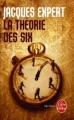 Couverture La Théorie des six Editions Le Livre de Poche (Thriller) 2010