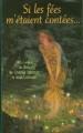Couverture Si les fées m'étaient contées : 140 contes de fées de Charles Perrault à Jean Cocteau Editions France Loisirs 2003
