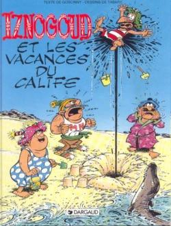Couverture Les Aventures du grand vizir Iznogoud, tome 03 : Iznogoud et les vacances du calife