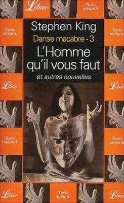 Couverture Danse macabre, tome 3 : L'homme qu'il vous faut et autres nouvelles