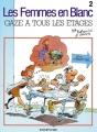 Couverture Les femmes en blanc, tome 02 : Gaze à tous les étages Editions Dupuis 1987