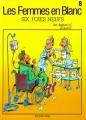 Couverture Les femmes en blanc, tome 08 : Six foies neufs Editions Dupuis 1991