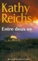 Couverture Entre deux os / Meurtres au scalpel Editions Robert Laffont (Best-sellers) 2007