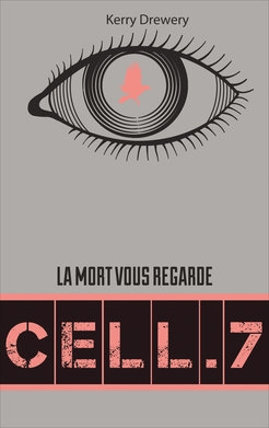 Couverture Cell.7, tome 1 : La mort vous regarde