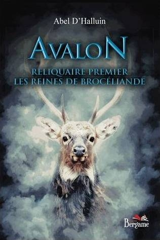 Couverture Avalon, tome 1 : Les reines de Brocéliande