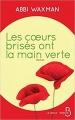 Couverture Les coeurs brisés ont la main verte Editions Belfond 2017