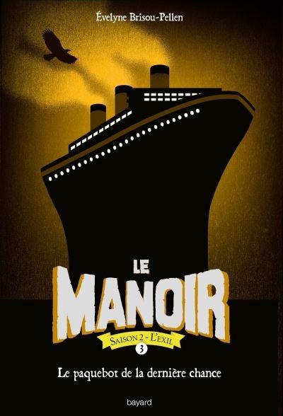 Couverture Le manoir, saison 2 : L'exil, tome 3 : Le paquebot de la dernière chance