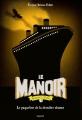 Couverture Le manoir, saison 2 : L'exil, tome 3 : Le paquebot de la dernière chance Editions Bayard (Jeunesse) 2017