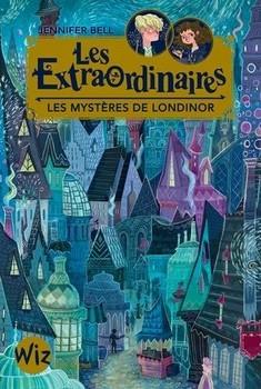 Couverture Les extraordinaires, tome 1 : Les mystères de Londinor